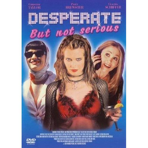 Dvd Desperate But Not Serious Desperate but not serious your kisses drive me delirious if i were kind and adoring how would that be? dvd desperate but not serious