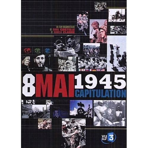 DVD - 8 mai 1945 : Capitulation