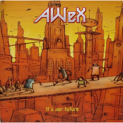 AWeX ‎– It's Our Future