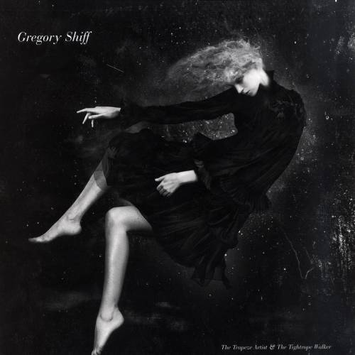 Gregory Shiff ‎– The Trapez Artist & The Tightrope Walker
