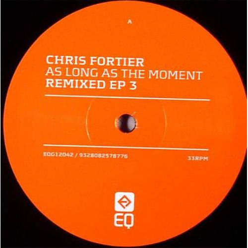 Chris Fortier ‎– As Long As The Moment Remixed EP 3