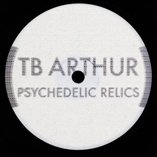 T.B. Arthur ‎– Psychedelic Relics