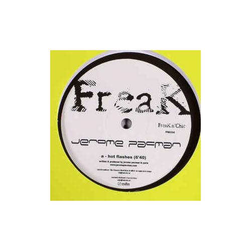 Vinyl - Jérôme Pacman ‎– Hot Flashes / Just One More - Freak n' Chic ‎– FNC04